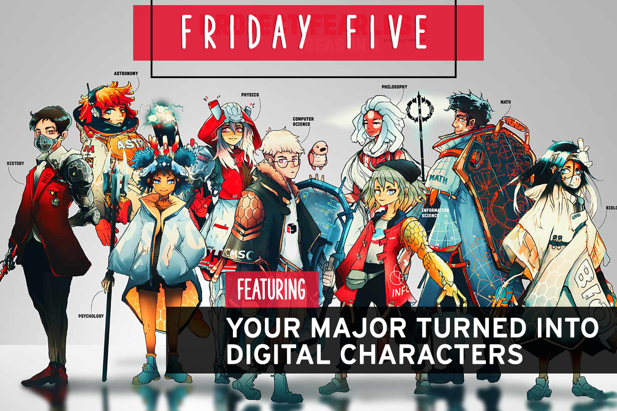 Friday Five, Featuring Your Major Turned Into Digital Characters