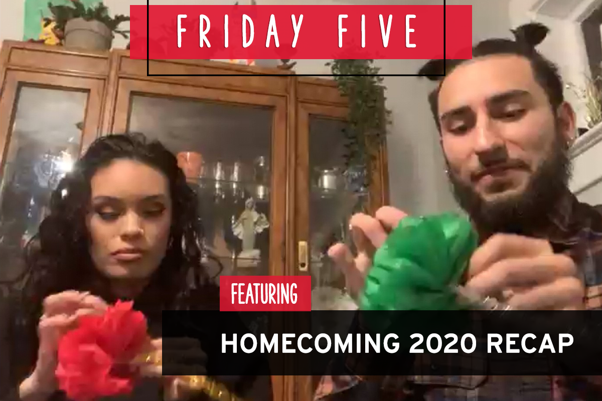 Friday Five, Featuring A Look Back: Virtual Homecoming 2020