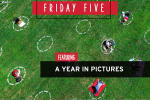 Friday Five, Featuring a Year In Pictures